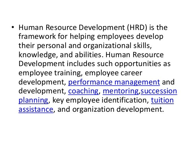 human resource development hrd provides a On jul 22, 2012, thomas garavan (and others) published the chapter: 02 strategic human resource development in a book it is concerned with the long-term development of human human resources provide the.