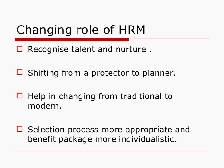 changing roles of human resources essay This paper discusses the role of human resources in organizational change the discussion will look at the possible catalysts for change in the organization, resistance to the change from within the organization, and finally the part that the hr plays in the implementation of changes.