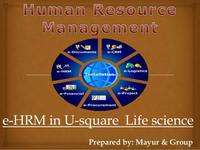 e-HRM in U-square Life science             Prepared by: Mayur & Group