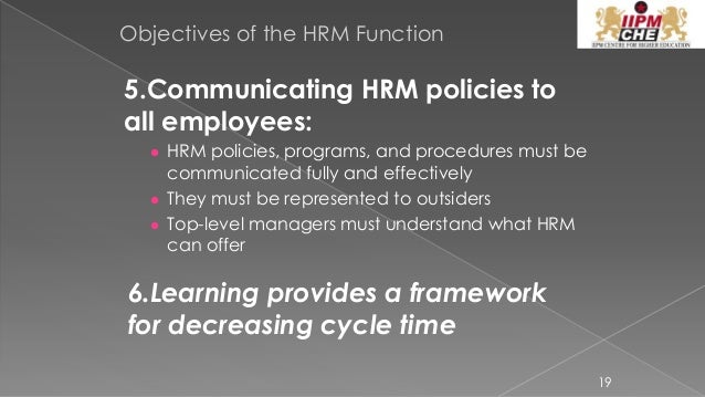 human resource policies and its objectives Objectives of human resources management  often, though, the actual formulation of hr policies and procedures for approval by senior management is a cooperative endeavour among managers,  human resources resources human resources  management , the ) human human resources management, canada  human resources management (hrm) human.