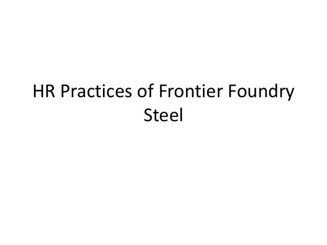HR Practices of Frontier Foundry Steel