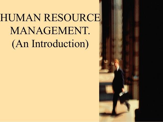 HUMAN RESOURCE MANAGEMENT. (An Introduction)