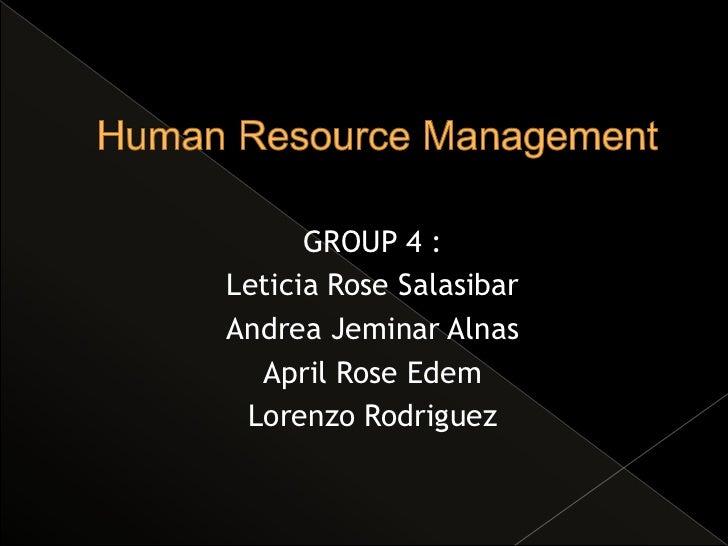 GROUP 4 :Leticia Rose SalasibarAndrea Jeminar Alnas  April Rose Edem Lorenzo Rodriguez