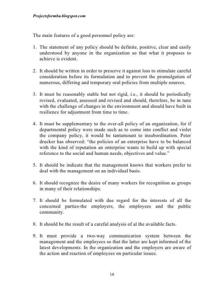 Projectsformba.blogspot.comThe main features of a good personnel policy are:1. The statement of any policy should be defin...