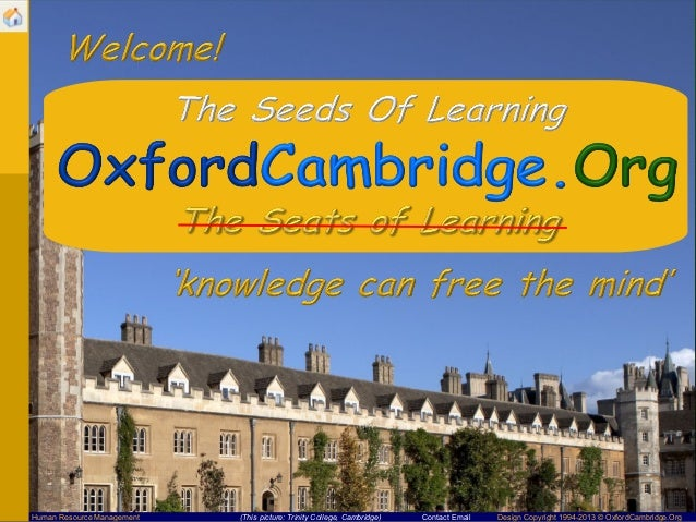 Human Resource Management   (This picture: Trinity College, Cambridge)   Contact Email   Design Copyright 1994-2013 © Oxfo...