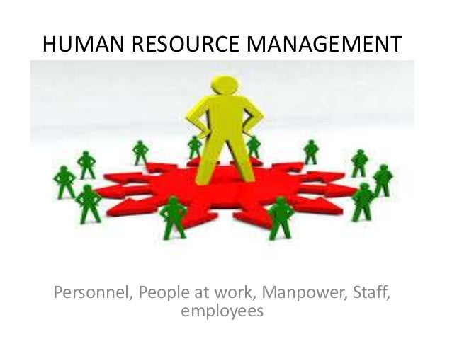 HUMAN RESOURCE MANAGEMENT Personnel, People at work, Manpower, Staff, employees
