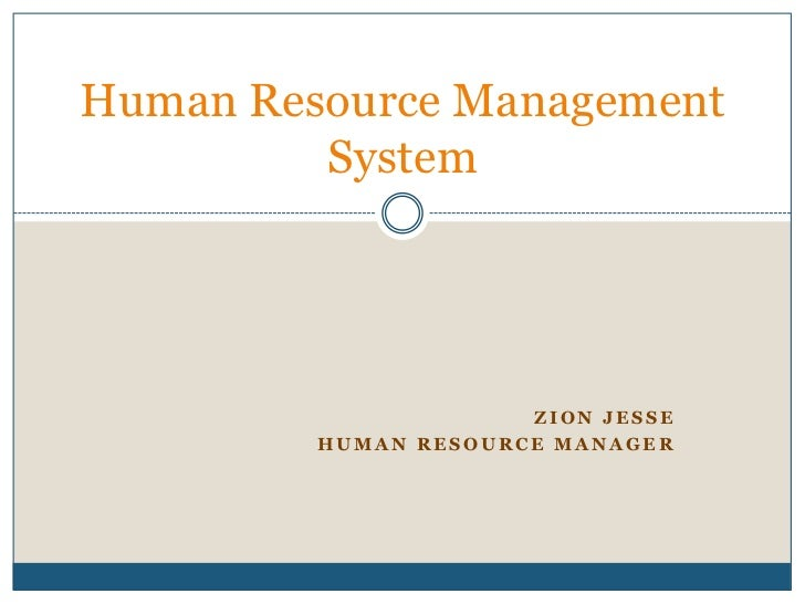 Zion Jesse <br />Human Resource Manager <br />Human Resource Management System<br />