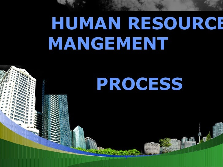 HUMAN RESOURCE MANGEMENT  PROCESS