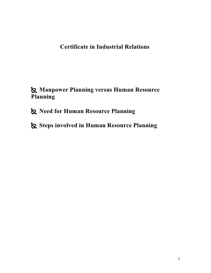 Certificate in Industrial Relations      Manpower Planning versus Human Resource Planning   Need for Human Resource Plan...