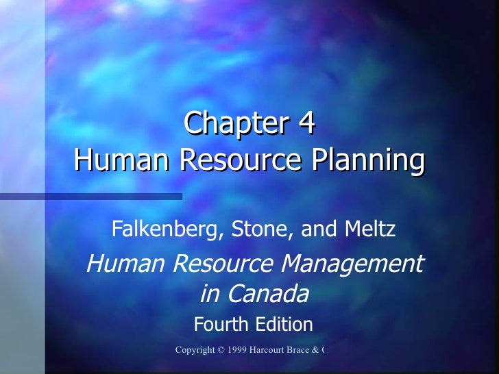 Chapter 4Human Resource Planning  Falkenberg, Stone, and MeltzHuman Resource Management        in Canada            Fourth...