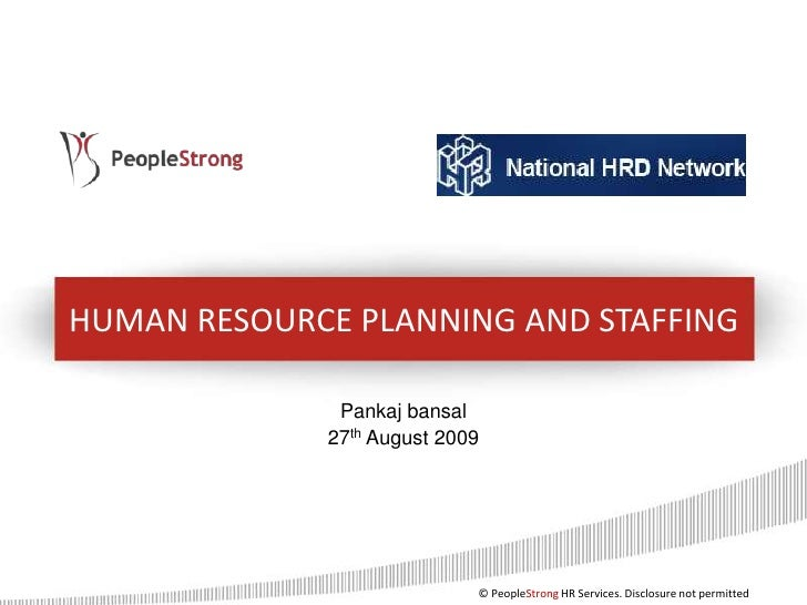 HUMAN RESOURCE PLANNING AND STAFFING<br />Pankaj bansal<br />27th August 2009<br />