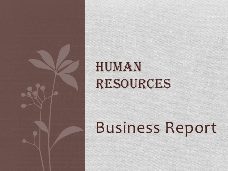 Business Report<br />Human Resources<br />