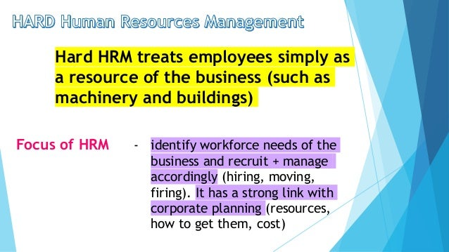 hard and soft models of hrm Hr management assignment help, advantage and disadvantage of hard and soft hrm , advantage and disadvantage of hard and soft hrm businesses should use hrm hard or soft.
