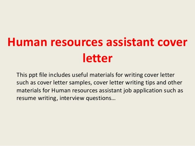 Human Resources Assistant Cover Letter This Ppt File Includes Useful Materials For Writing Such