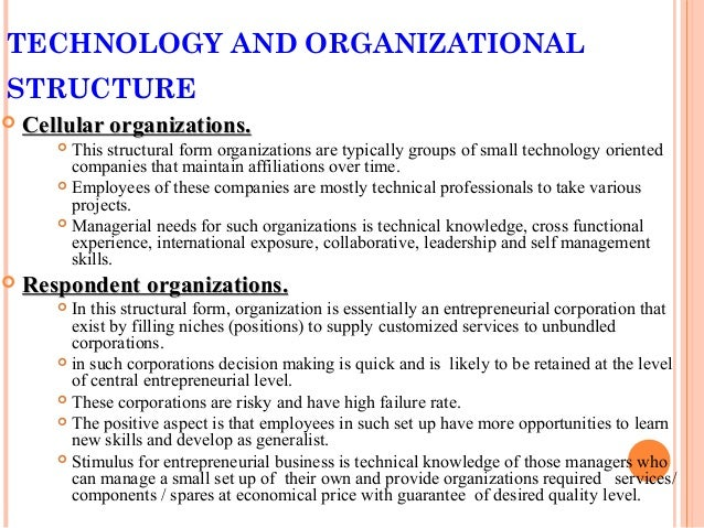 technology and environment on the organizational structure Designing a proper organizational chart for  relationship between technology and structure of an  the effect of environment on organizational structure is best .