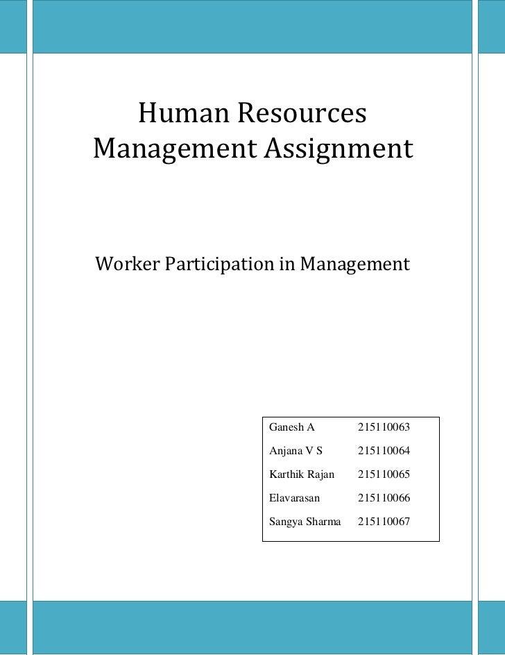 Human Resources Management AssignmentWorker Participation in ManagementGanesh A215110063Anjana V S215110064Karthik Rajan21...