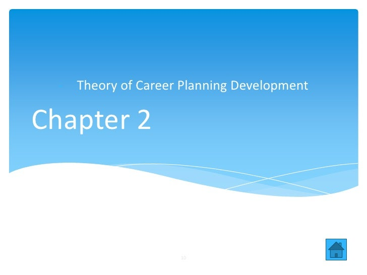 - Theory of Career Planning DevelopmentChapter 2                     10