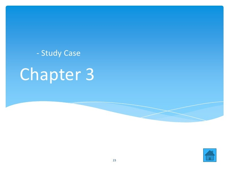 - Study CaseChapter 3                 23