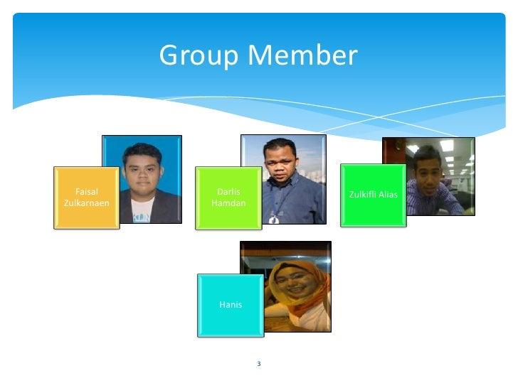Group Member   Faisal        Darlis       Zulkifli AliasZulkarnaen      Hamdan                 Hanis                      ...