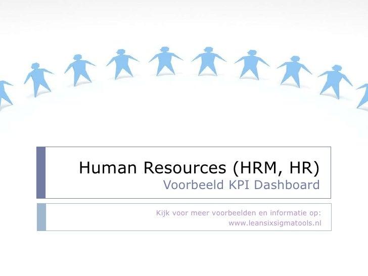 Human Resources (HRM, HR) Voorbeeld KPI Dashboard Kijk voor meer voorbeelden en informatie op: www.leansixsigmatools.nl