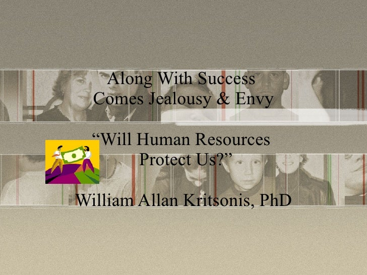 """Along With Success  Comes Jealousy & Envy """"Will Human Resources   Protect Us?"""" William Allan Kritsonis, PhD"""