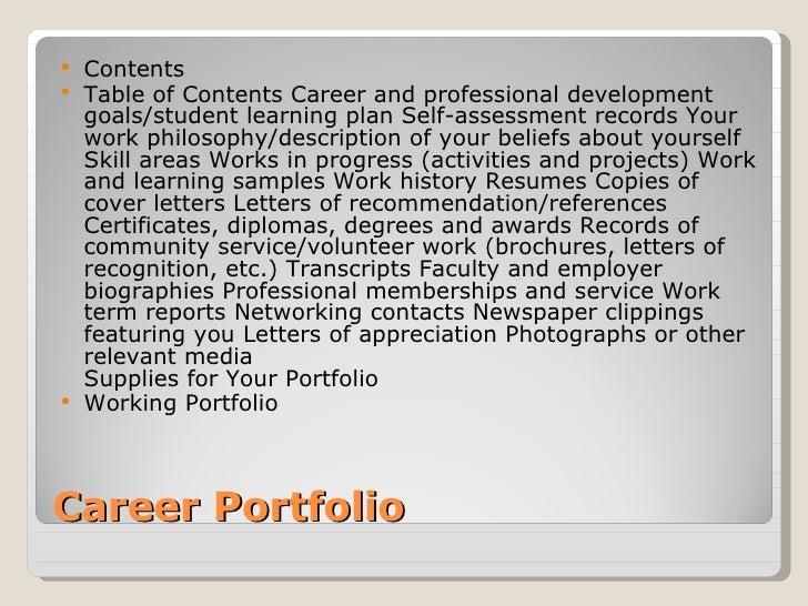 Career Portfolio <ul><li>Contents </li></ul><ul><li>Table of Contents Career and professional development goals/student le...