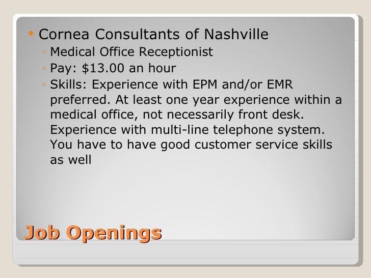 Job Openings <ul><li>Cornea Consultants of Nashville  </li></ul><ul><ul><li>Medical Office Receptionist </li></ul></ul><ul...