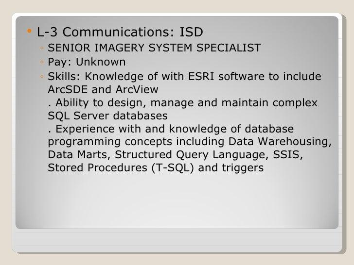 <ul><li>L-3 Communications: ISD  </li></ul><ul><ul><li>SENIOR IMAGERY SYSTEM SPECIALIST </li></ul></ul><ul><ul><li>Pay: Un...