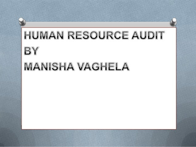    What Is Audit?   Meaning Of HR Audit.   Definitions Of HR Audit.   Scope Of HR Audit.   Objectives Of HR Audit.  ...