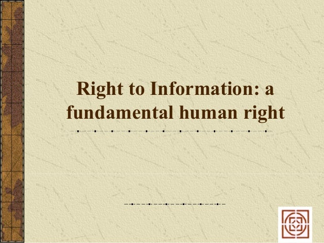 Right to Information: afundamental human right