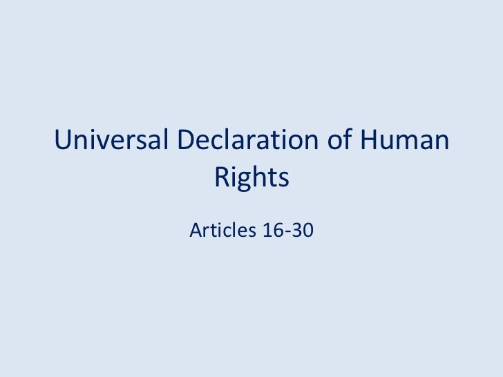Universal Declaration of Human            Rights          Articles 16-30