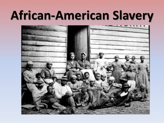 african american slavery essay Read this essay on african american women under slavery come browse our large digital warehouse of free sample essays get the knowledge you need in order to pass.
