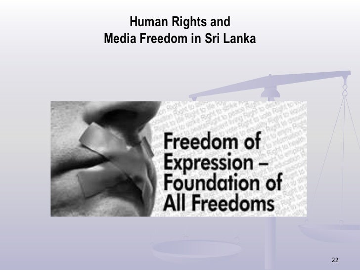 analysis of media rights in srilanka Democracy, human rights and governance usaid helps to strengthen democratic governance, reconciliation processes, and inclusive economic growth in sri lanka toward the development of a prosperous country and society  media empowerment for a democratic sri lanka (mend) this activity will strengthen the media sector in sri lanka to improve.