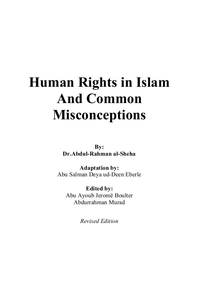 human rights in islam individuals rights of Human rights in islam & their significance importance of human rights in islam the human rights conferred by allah are a part and parcel of the islamic faith every muslim administrator or government, which claims to be truly islamic, will have to accept and give their citizens these rights.