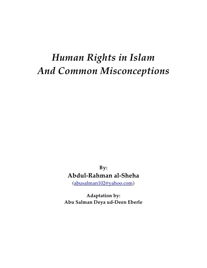 Human Rights in Islam And Common Misconceptions                       By:          (abusalman102@yahoo.com)       Abdul-Ra...