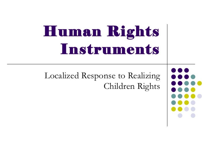 Human Rights Instruments Localized Response to Realizing Children Rights