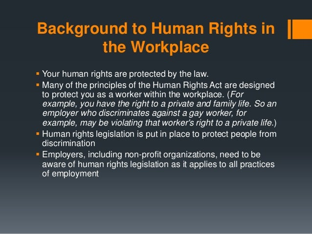 "human rights in the workplace Human rights in the workplace : the 13 grounds for discrimination in bc the federal government,  14 responses to ""human rights in the workplace :."