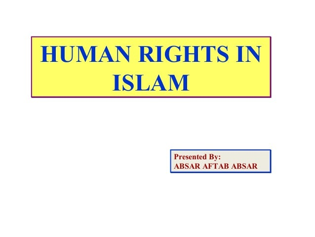 human rights in quran essay The tools you need to write a quality essay or term paper is an important principle in the quran that implores muslims to fight the non-believer and bring their lands essays related to islam and human rights 1.