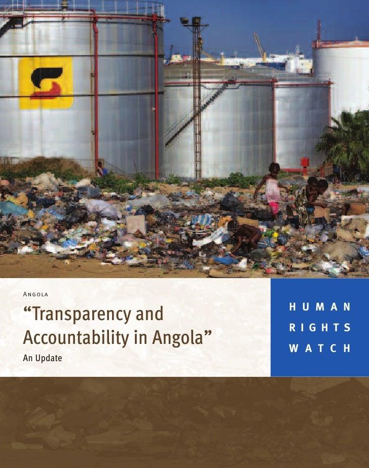 "Angola                              H U M A N ""Transparency and                             R I G H T S Accountability in ..."