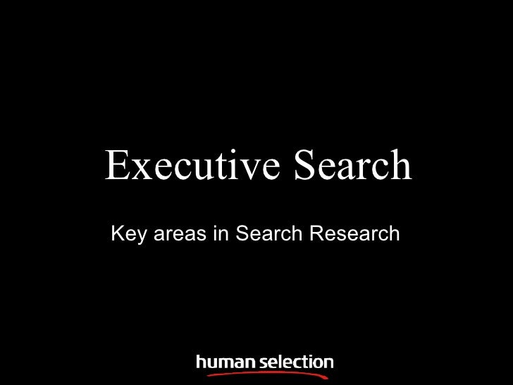 Executive Search Key areas in Search Research