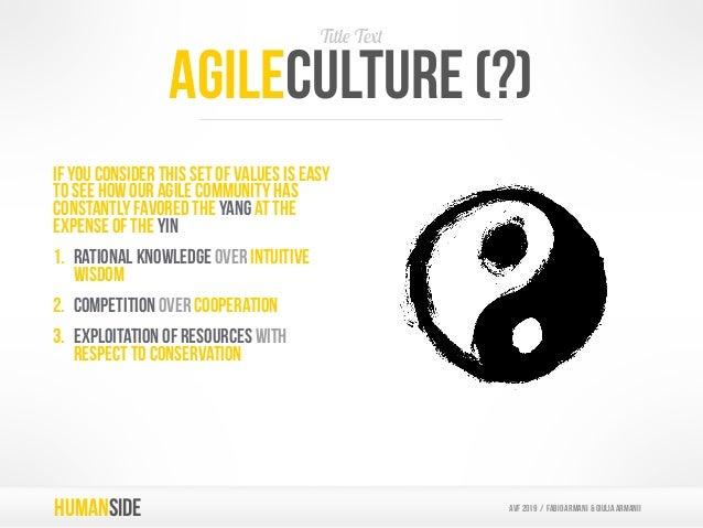 HUMANSIDEAGILE HUMANSIDE AVF 2019 / Fabio armani & GIULIA ARMANIi What is the human side to agile? 1. Focus on individuals...