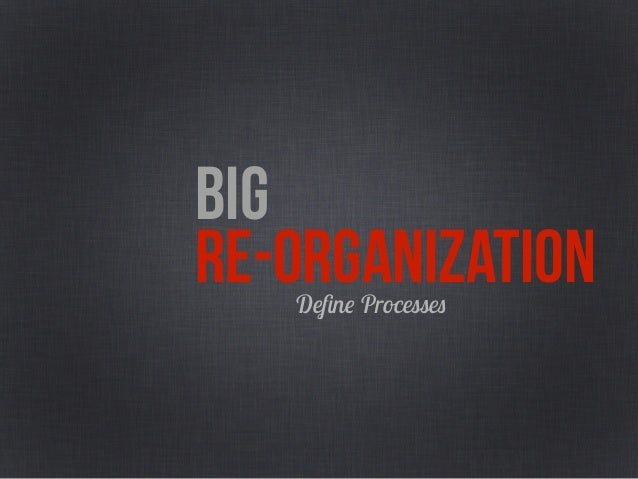 BIG RE-ORGANIZATION Manage contracts