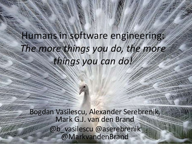 Humans in software engineering: The more things you do, the more things you can do!  Bogdan Vasilescu, Alexander Serebreni...