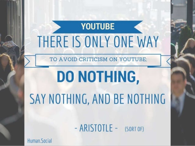 """T   THÉRE TS OIITTOIIIE III/ III'  >—: —"""" """"M  ' T t v' T""""'T III ì  f.  .5 >    TO AVOID CRITICISM ON YOUTUBE:  I Z 'Il    ..."""