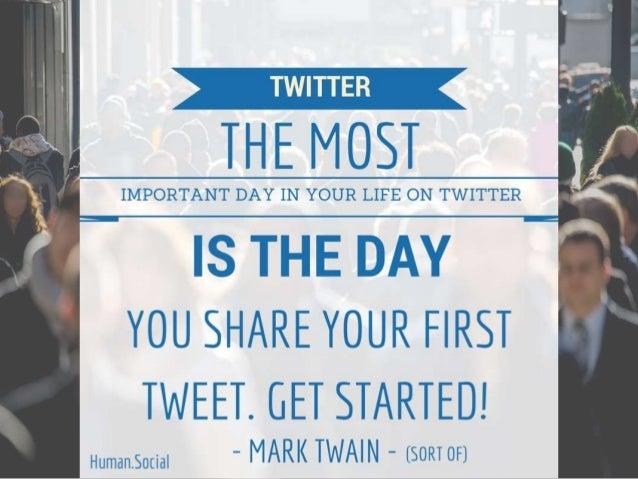 IIWIWTI TESI  TT-T E IVI    YOU SHARE YOUR FIRST TTII/ EET GET STARTEDI  - MARK TWAIN - (SORTOFJ  Humansocial  = I