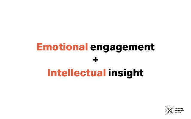 Thinking Machines Data Science Emotional engagement + Intellectual insight