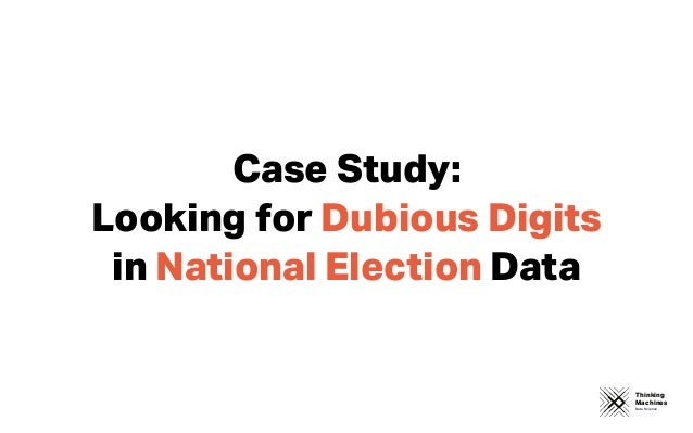 Thinking Machines Data Science Case Study: Looking for Dubious Digits in National Election Data