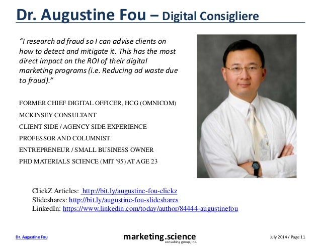 """July 2014 / Page 11marketing.scienceconsulting group, inc. Dr. Augustine Fou Dr. Augustine Fou – Digital Consigliere """"I re..."""