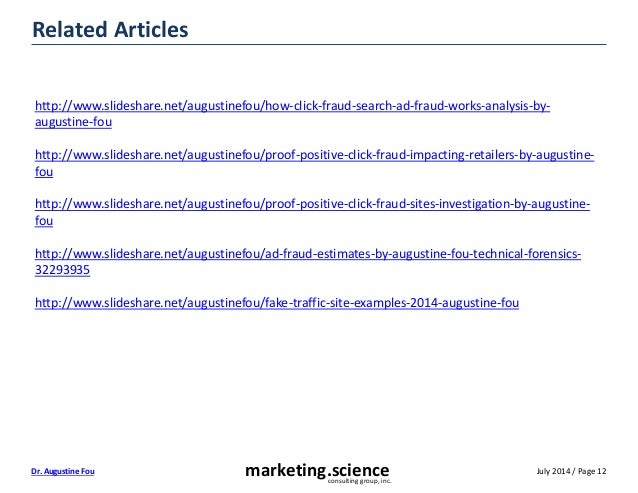 July 2014 / Page 12marketing.scienceconsulting group, inc. Dr. Augustine Fou Related Articles http://www.slideshare.net/au...