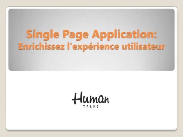Single Page Application:Enrichissez lexpérience utilisateur